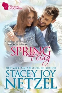 Spring Fling a small town contemporary romance in the Romancing Wisconsin series by Stacey Joy Netzel