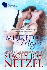 Mistletoe Magic by Stacey Joy Netzel