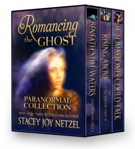 Romancing the Ghost: Paranormal Collection by Stacey Joy Netzel